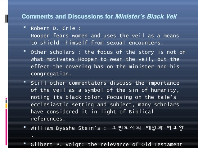 comparison of the ministers black veil Unpardonable sin : comparison of young goodman brown, the minister's black veil, and ethan brand.