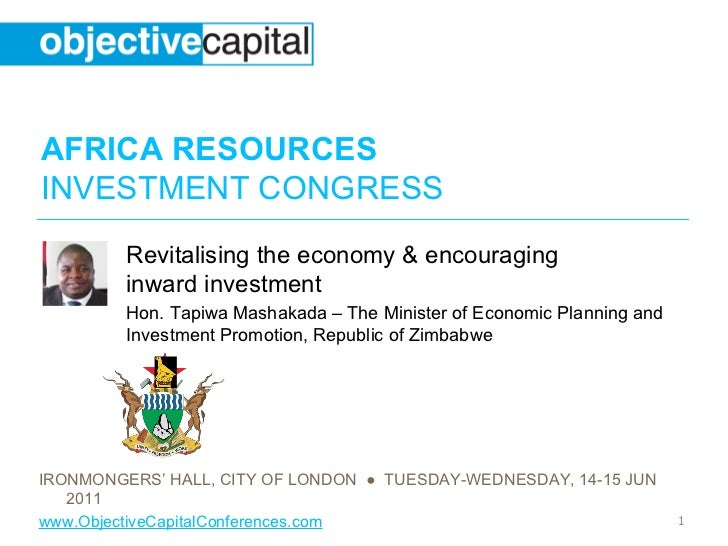 AFRICA RESOURCESINVESTMENT CONGRESS         Revitalising the economy & encouraging         inward investment         Hon. ...