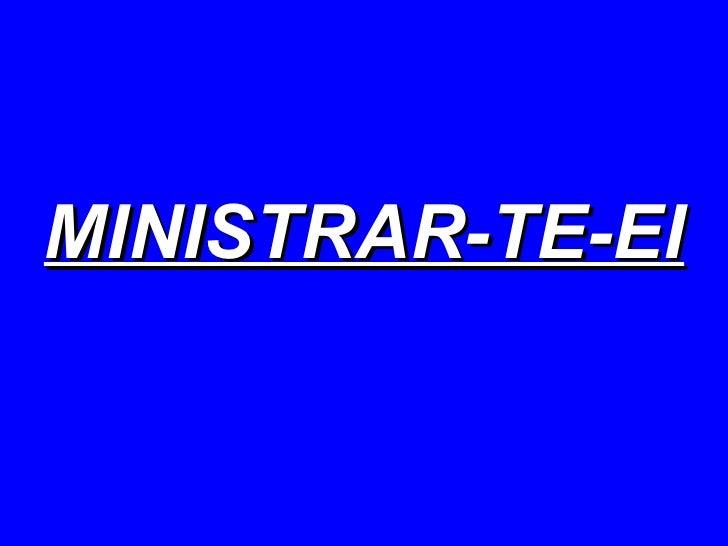 MINISTRAR-TE-EI