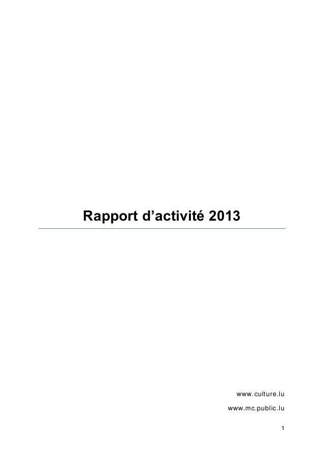 1 Rapport d'activité 2013 www.culture.lu www.mc.public.lu
