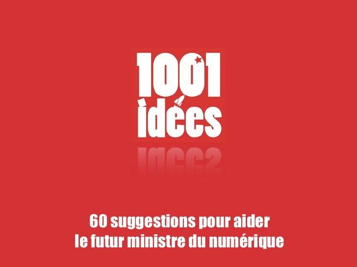 60 suggestions pour aiderle futur ministre du numérique