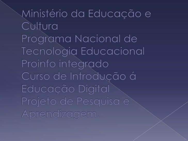 Ministério da educação e cultura tres dias