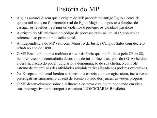 História do MP • Alguns autores dizem que a origem do MP procede no antigo Egito a cerca de quatro mil anos, no funcionári...