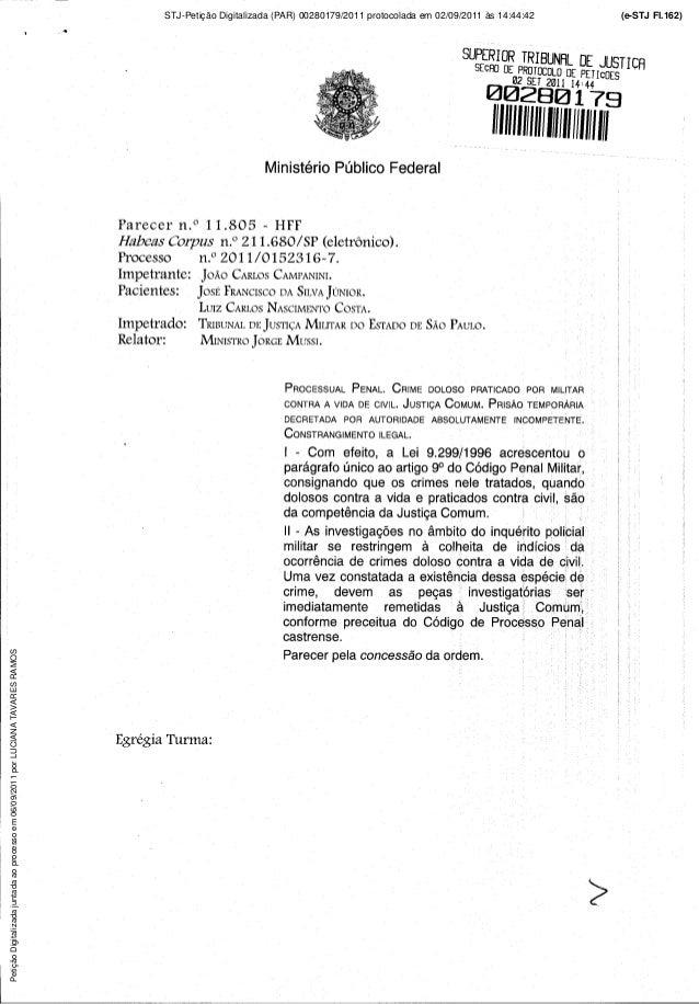 Petição Digitalizada juntada ao processo em 06/09/2011 por LUCIANA TAVARES RAMOS   STJ-Petição Digitalizada (PAR) 00280179...