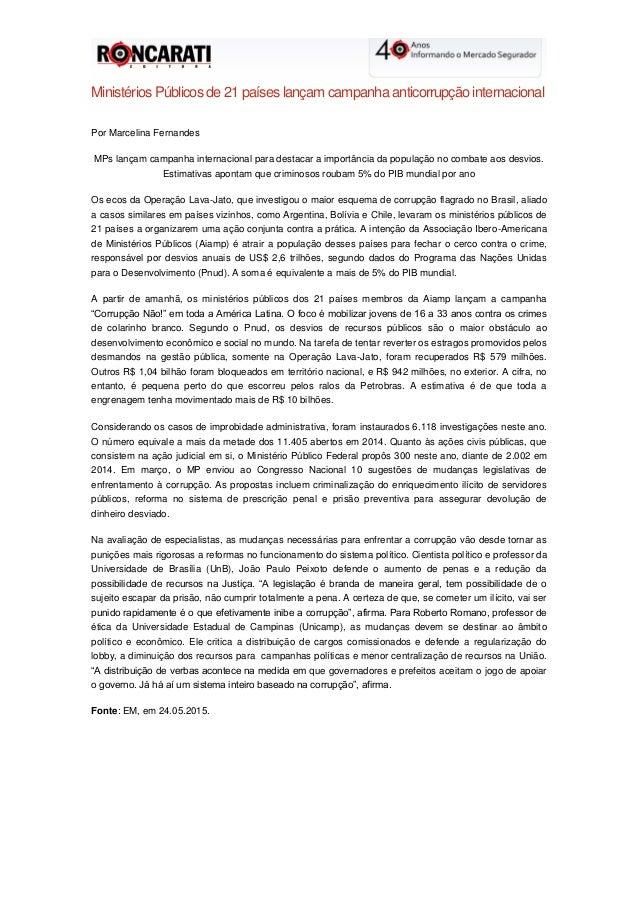 Ministérios Públicos de 21 países lançam campanha anticorrupção internacional Por Marcelina Fernandes MPs lançam campanha ...