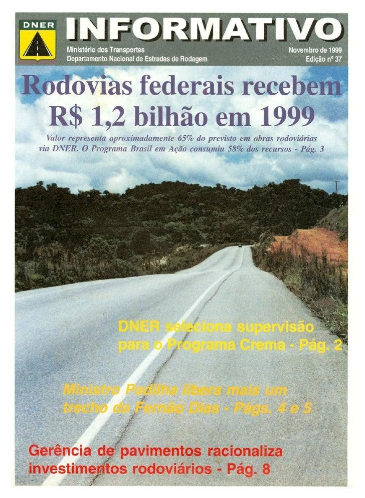 Ministro Eliseu Padilha rodovias federais recebem r$ 1,2 bilhão em 1999