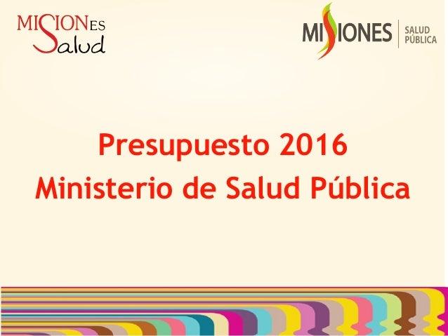 Presupuesto 2016 Ministerio de Salud Pública