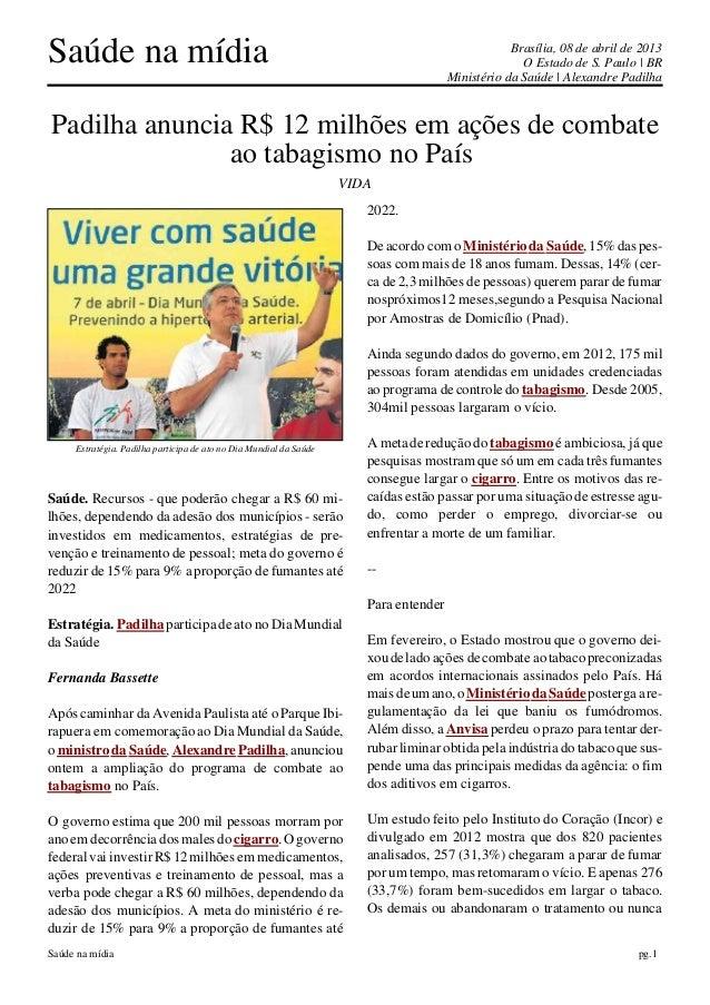 Saúde na mídia                                                                                     Brasília, 08 de abril d...