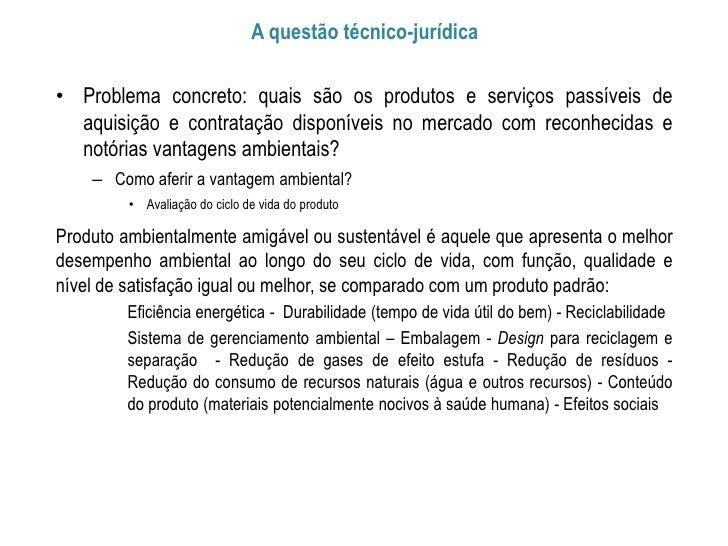 A questão técnico-jurídica• Problema concreto: quais são os produtos e serviços passíveis de  aquisição e contratação disp...
