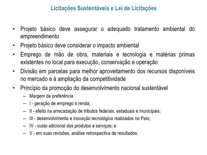Licitações Sustentáveis e Lei de Licitações• Projeto básico deve assegurar o adequado tratamento ambiental do  empreendime...