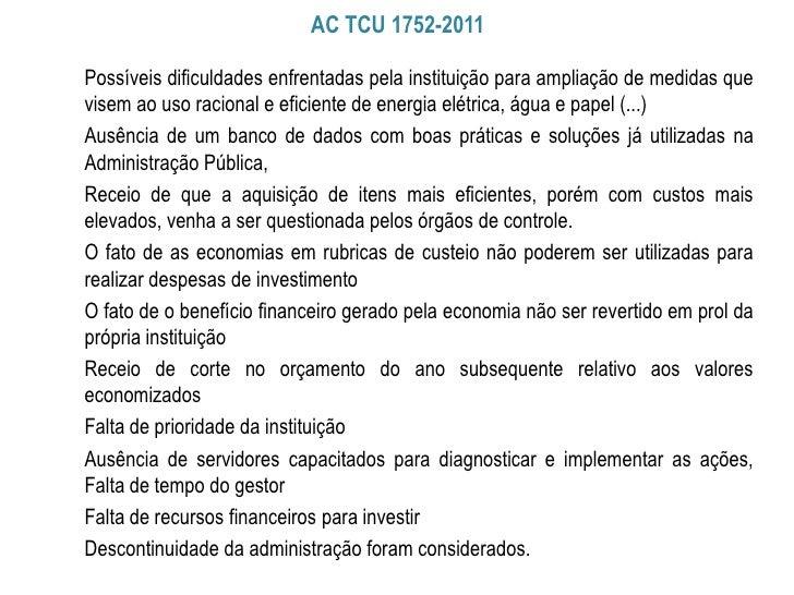 AC TCU 1752-2011Possíveis dificuldades enfrentadas pela instituição para ampliação de medidas quevisem ao uso racional e e...