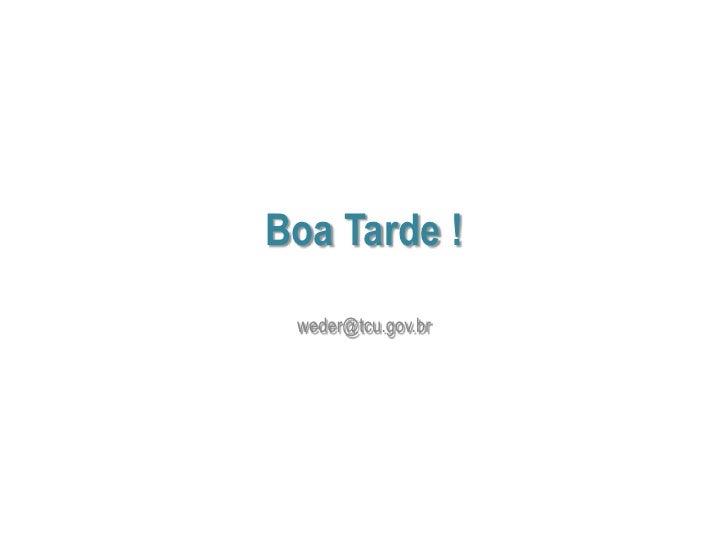 Boa Tarde ! weder@tcu.gov.br
