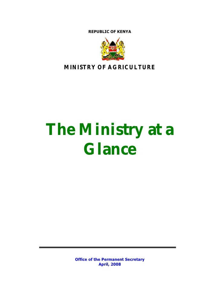 REPUBLIC OF KENYA  MINISTRY OF AGRICULTUREThe Ministry at a    Glance    Office of the Permanent Secretary                ...