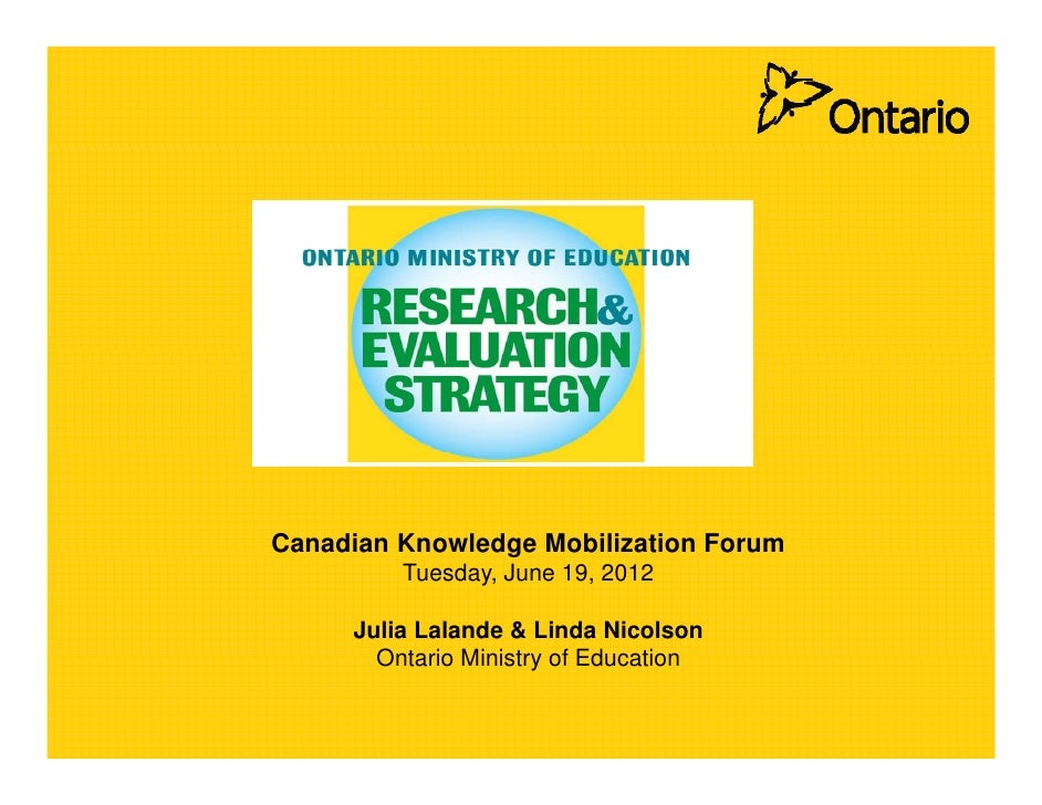 Canadian Knowledge Mobilization Forum                g         Tuesday, June 19, 2012     Julia Lalande & Linda Nicolson  ...
