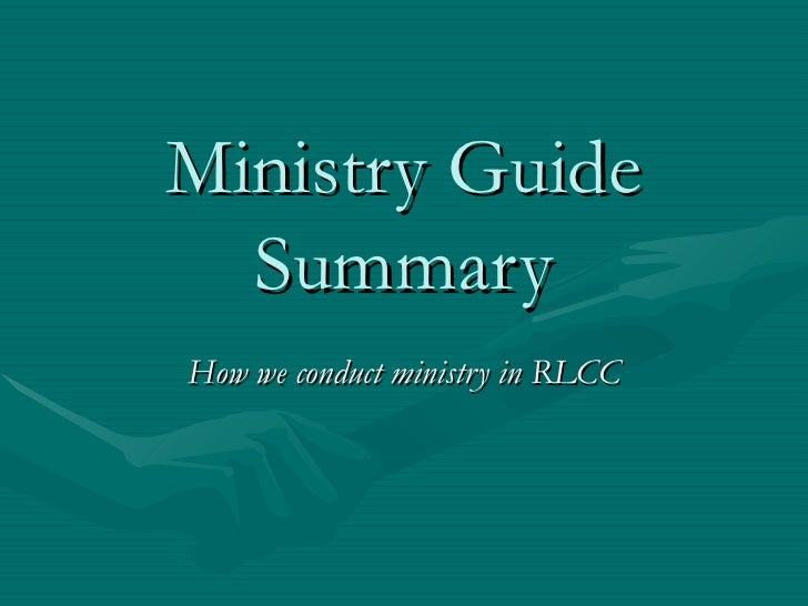 Ministry Guide   Summary How we conduct ministry in RLCC
