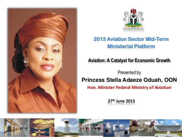 Aviation: A Catalyst for Economic Growth 2013 Aviation Sector Mid-Term Ministerial Platform Presented by Princess Stella A...