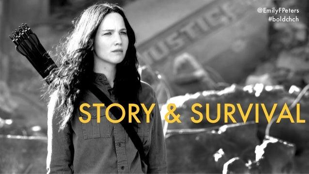 STORY & SURVIVAL @EmilyFPeters #boldchch