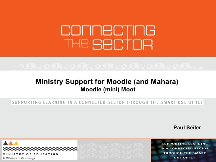 Ministry Support for Moodle (and Mahara)  Moodle (mini) Moot Paul Seiler