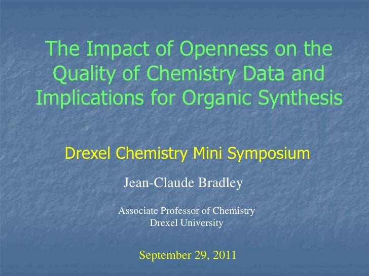 The Impact of Openness on the Quality of Chemistry Data and Implications for Organic Synthesis<br />Drexel Chemistry Mini ...