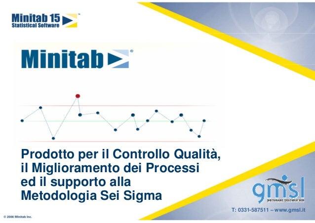 Prodotto per il Controllo Qualità,il Miglioramento dei Processied il supporto allaMetodologia Sei Sigma                   ...