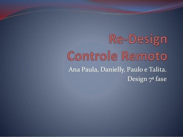 Ana Paula, Danielly, Paulo e Talita. Design 7ª fase