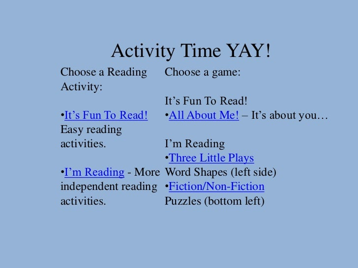 Activity Time YAY!Choose a Reading     Choose a game:Activity:                     It's Fun To Read!•It's Fun To Read!   •...