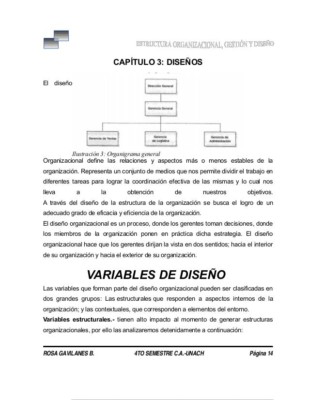 CAPÍTULO 3: DISEÑOS El diseño Organizacional define las relaciones y aspectos más o menos estables de la organización. Rep...