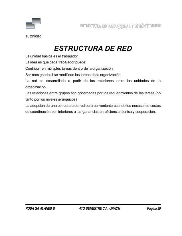 autoridad. ESTRUCTURA DE RED La unidad básica es el trabajador. La idea es que cada trabajador puede: Contribuir en múltip...
