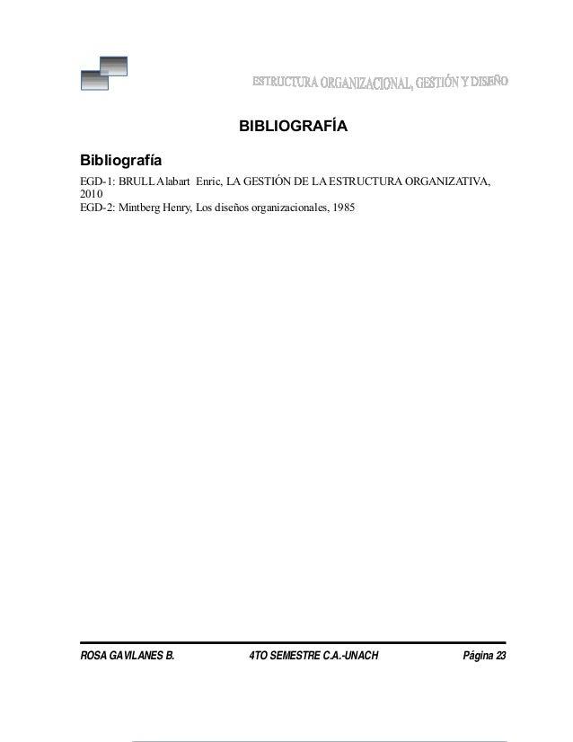 BIBLIOGRAFÍA Bibliografía EGD-1: BRULL Alabart Enric, LA GESTIÓN DE LA ESTRUCTURA ORGANIZATIVA, 2010 EGD-2: Mintberg Henry...