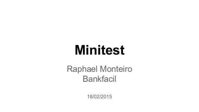 Minitest Raphael Monteiro Bankfacil 18/02/2015
