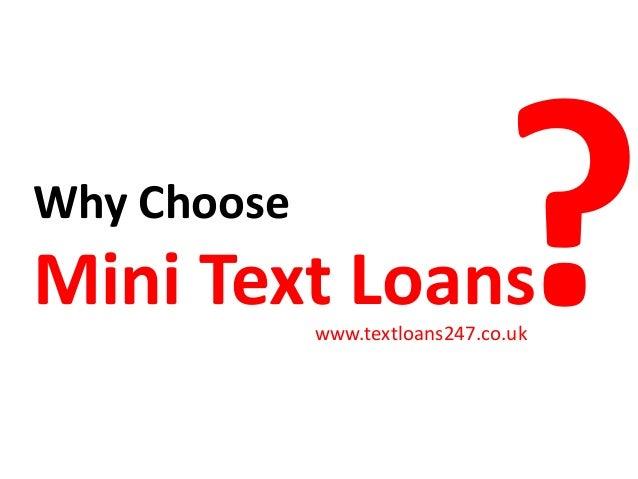 Why Choose Mini Text Loanswww.textloans247.co.uk