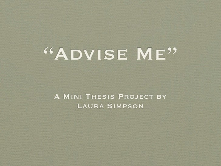 """Advise Me"" A Mini Thesis Project by      Laura Simpson"
