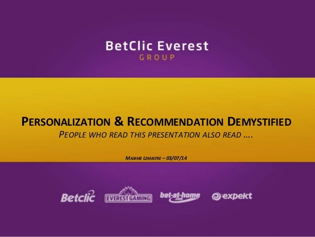 PERSONALIZATION & RECOMMENDATION DEMYSTIFIED  PEOPLE WHO READ THIS PRESENTATION ALSO READ ….  MAXIME LEMAITRE – 03/07/14