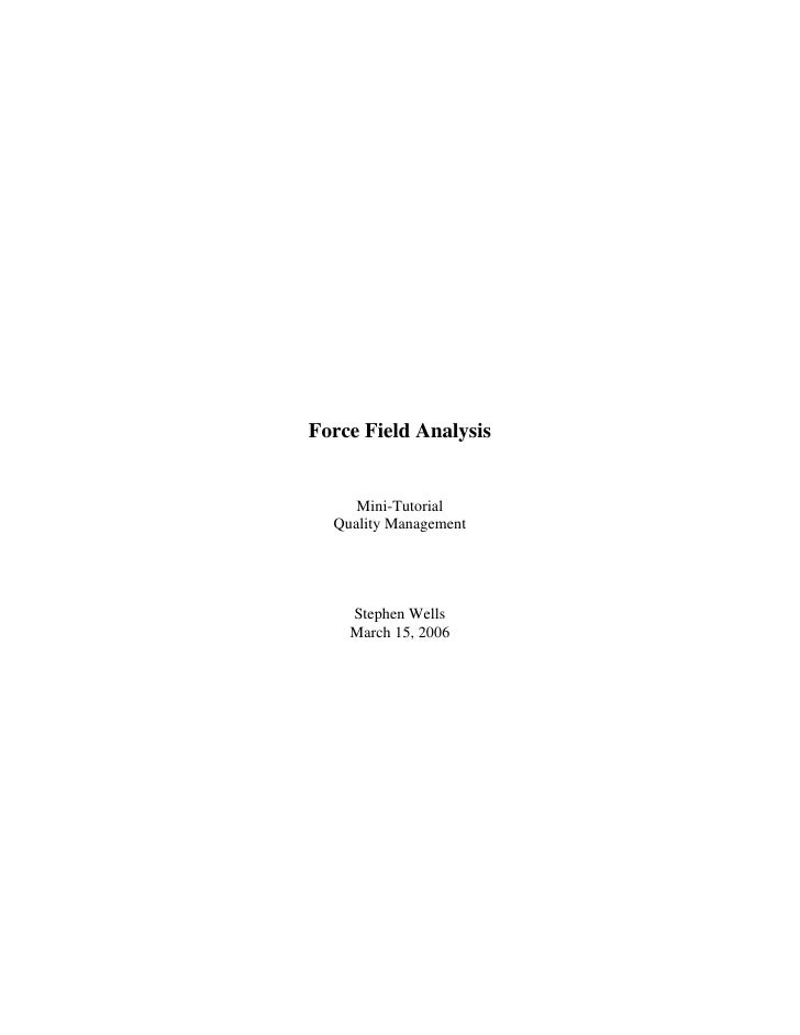 Force Field Analysis        Mini-Tutorial   Quality Management         Stephen Wells     March 15, 2006