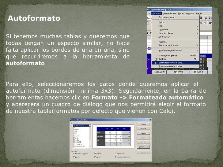 Autoformato  Si tenemos muchas tablas y queremos que todas tengan un aspecto similar, no hace falta aplicar los bordes de ...