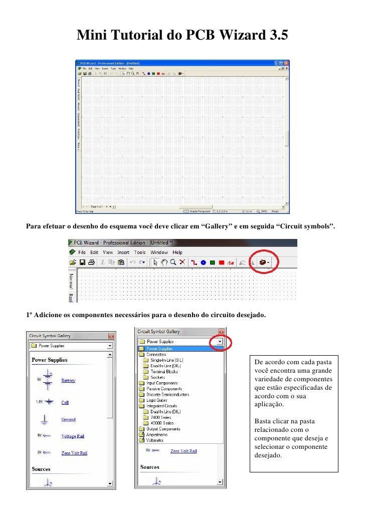 """Mini Tutorial do PCB Wizard 3.5Para efetuar o desenho do esquema você deve clicar em """"Gallery"""" e em seguida """"Circuit symbo..."""