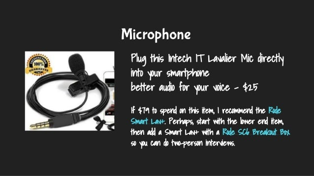 Microphone Plug this Intech IT Lavalier Mic directly into your smartphone better audio for your voice - $25 If $79 to spen...