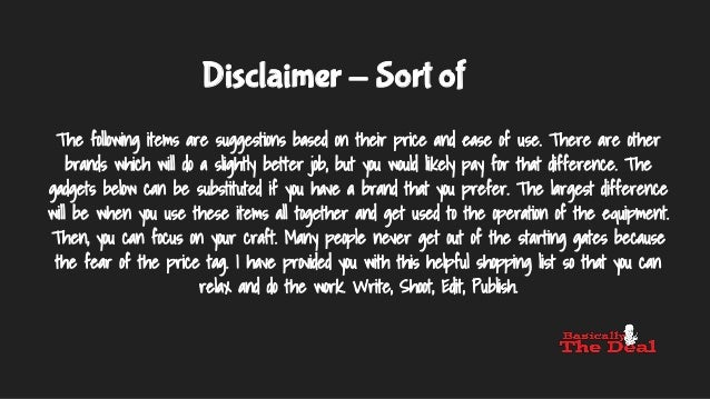 Disclaimer - Sort of The following items are suggestions based on their price and ease of use. There are other brands whic...
