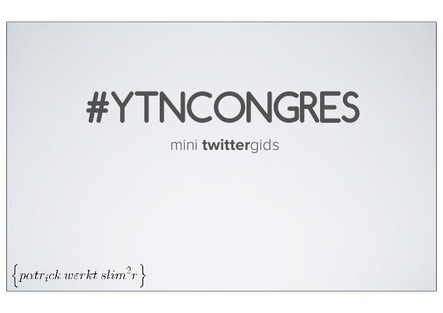#YTNCONGRES   mini twittergids