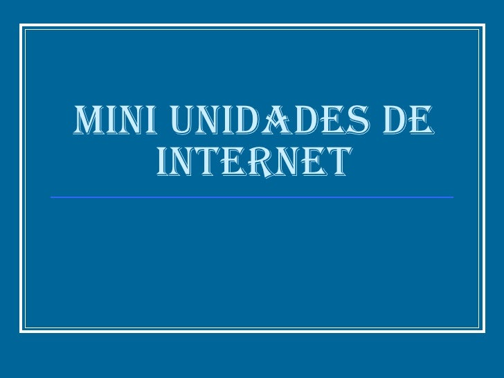 Mini unidades de internet