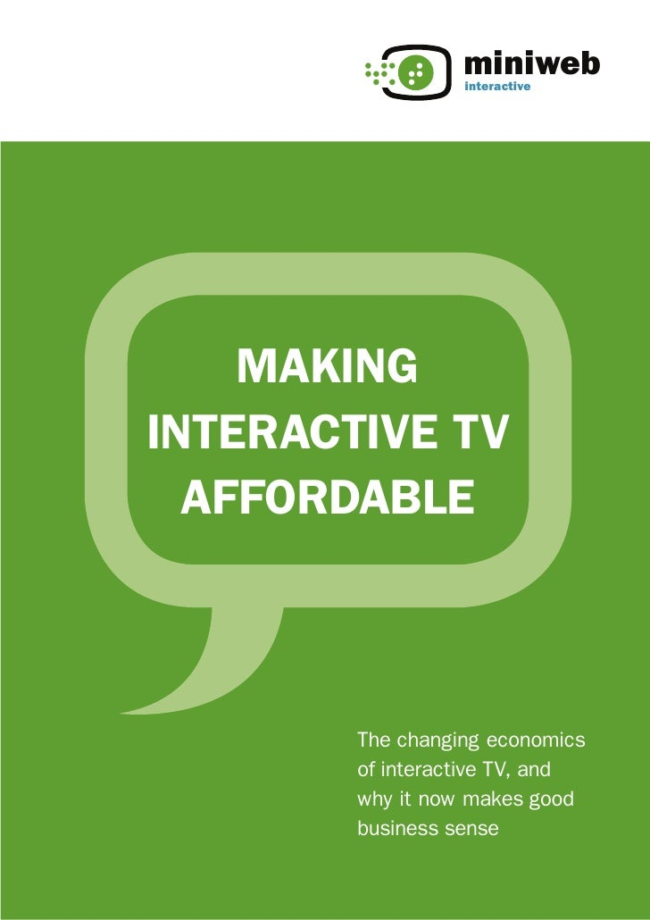 miniweb                   interactive         Making interactive tv   affordable            The changing economics        ...