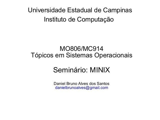Universidade Estadual de Campinas     Instituto de Computação         MO806/MC914Tópicos em Sistemas Operacionais        S...