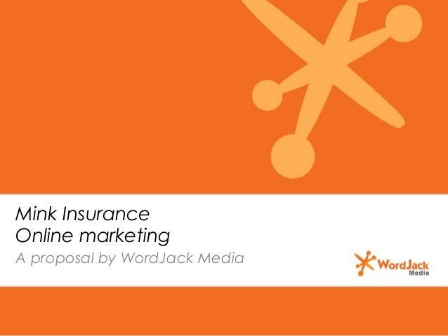 Mink Insurance Online marketing A proposal by WordJack Media