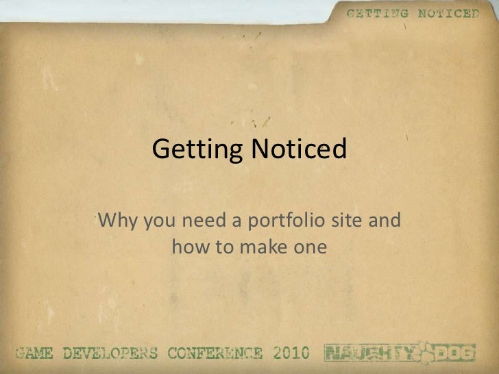 Getting Noticed<br />Why you need a portfolio site and how to make one<br />