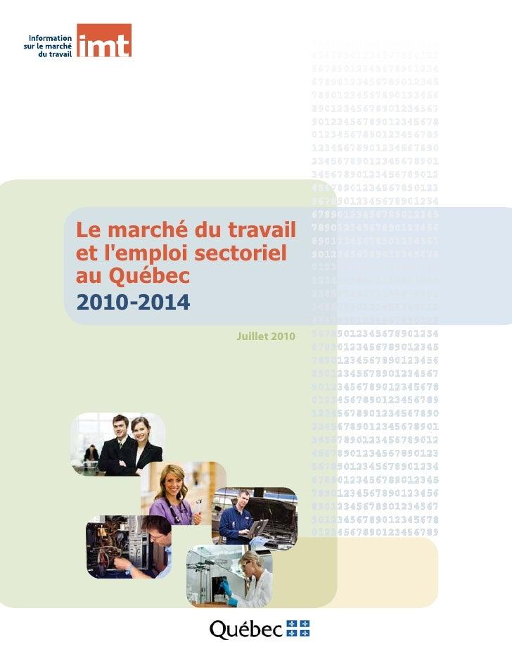 Le marché du travail et l'emploi sectoriel au Québec 2010-2014                Juillet 2010