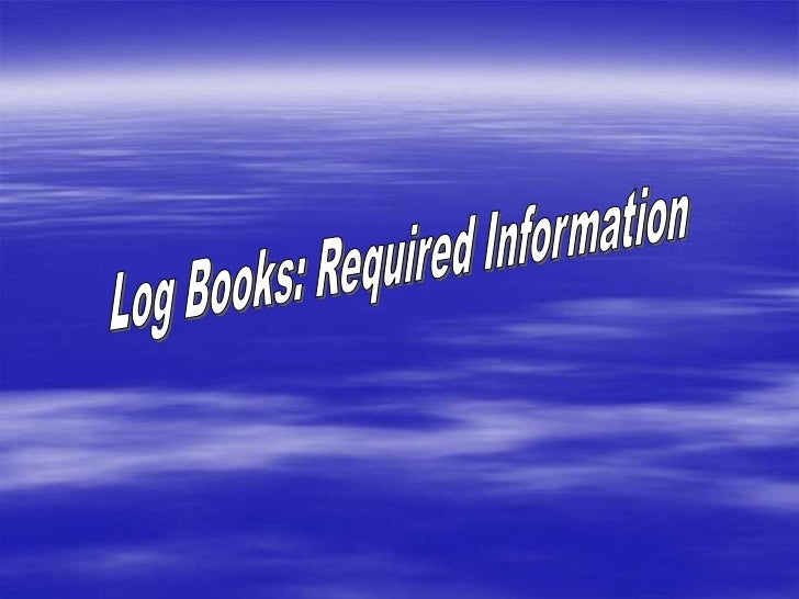 Log Books: Required Information<br />