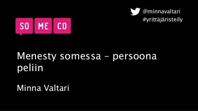 Menesty somessa – persoona peliin Minna Valtari @minnavaltari #yrittäjäristeily