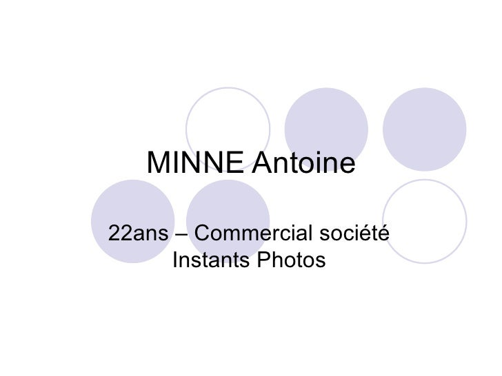 MINNE Antoine 22ans – Commercial société Instants Photos