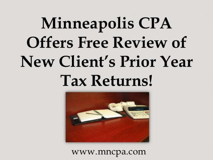 Minneapolis CPA Offers Free Review of New Client's Prior Year Tax Returns!<br />www.mncpa.com<br />