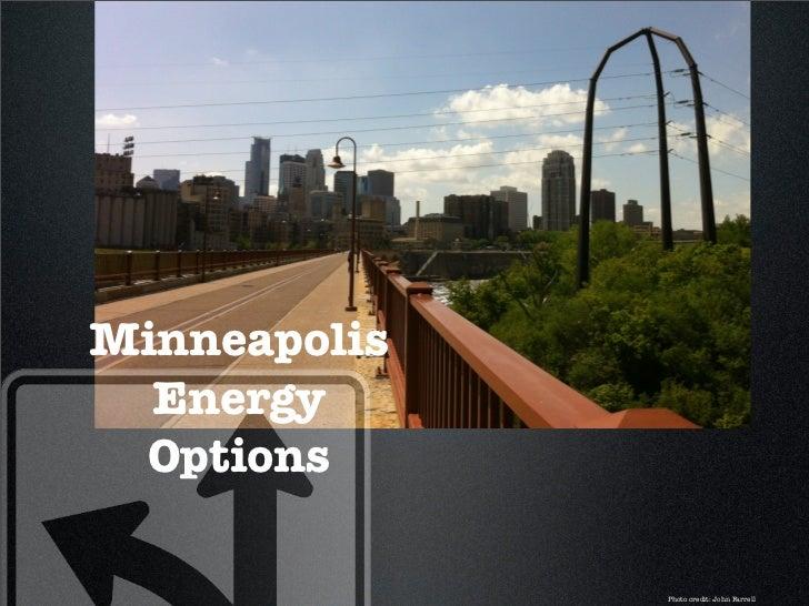 Minneapolis  Energy Options              Photo credit: John Farrell